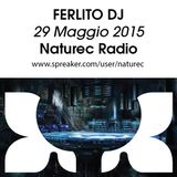 Naturec Radio   Ferlito Dj   29 Maggio 2015