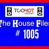The House Files 1005 (17/2/18) Toohotradio.net