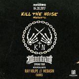 Kill The Noise - Live @ Exchange LA 04/28/2017
