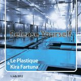 Le Plastique & Kira Fartuna - Release Yourself