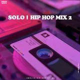 SOLO - HIP HOP MIX 2