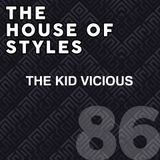 #86 - The House of Styles with TK Vicious
