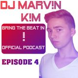 DJ MARV!N K!M - BR!NG THE BEAT !N Official Podcast [Episode 004]