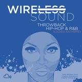 @Wireless_Sound - Throwback: Hip Hop & R&B (Ladies Anthems)  [The Noughties] (Clean Mix)