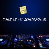 This is my Sh!t(Vol. 2)