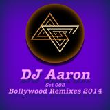 DJ Aaron - Set 002 Bollywood Remixes 2014 @ Audio Craft International