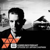 8 Sided Dice Podcast 031 with Bryan Chapman