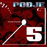 Podje - house session 5
