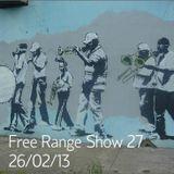 Free Range Show #27 26/2/13