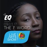 The F Word - The Live! Arts Show