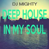 DJ Mighty - Deep House In My Soul