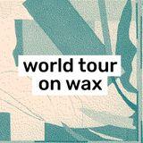 World Tour On Wax