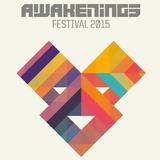 Secret Cinema (DJ) & Egbert (LIVE) - Live @ Awakenings Festival 2015 (NL) Full Set