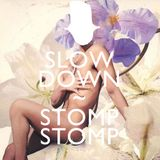 Slow Down Stomp Stomp (2014)
