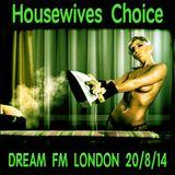 House Wives Choice - Dream FM London - 20/8/14