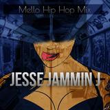 MELLO HIP HOP MIX ( JESSE JAMMIN J )