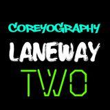 COREYOGRAPHY   LANEWAY TWO