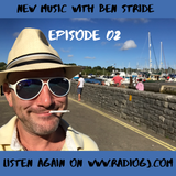 NEW MUSIC with Ben Stride EP02 www.RadioGJ.com 2019