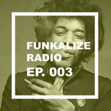 Funkalize Radio Episode 003
