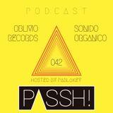 Oblivio Records Podcast | Sonido Organico 042 ft Passh! (Bogota) hosted by PABLoKEY 07.7.14