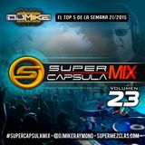 #SuperCapsulaMix - #Volumen23 - by @DjMikeRaymond