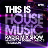 THIS IS HOUSE MUSIC EP#81 MINISTRY OF SOUND CLASSIC'S #muchoCLASSICS