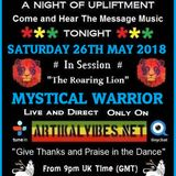 Mystical warrior on Artikal vibes radio SATURDAY 26th MAY 2018 (The Message Music Show)