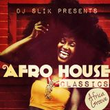 DJ SLIK presents Afro House Classics Mix for AFRICAGROOVE