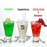 Italian Aperitivo Chill Out / Bossa vol.5