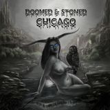 Doomed & Stoned in Chicago!