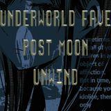 Underworld Fave Post Moon Unwind