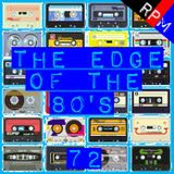THE EDGE OF THE 80'S : 72