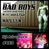 Dj hirohiro #013 - BAD BOYS The New Year Party - LIVE REC 2017/01/07