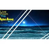 Live From The Aqua Room w/ Mr. Fonte Mix # 28