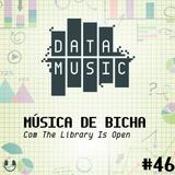 #46 Música De Bicha, com The Library Is Open