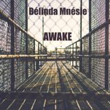 AWAKE by Bélinda Mnésie