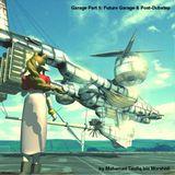 Garage Part 5 - Future Garage & Post-Dubstep