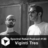 Spectral Rebel Podcast #130: Viginti Tres