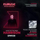 Kumusic Radioshow Ep.109 - Guest of the week: Harrison