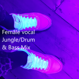Female Vocal Jungle/Drum & Bass Mix