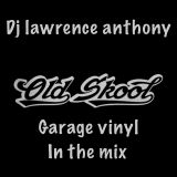 dj lawrence anthony oldskool garage in the mix 392