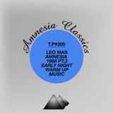 Test Pressing 305 / Leo Mas / Amnesia 1988 Part 3 / Early Night Music