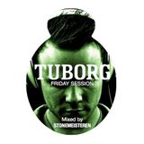 Tuborg Friday Session - Mixed By Stonemeisteren