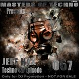 MaSTeRS oF TeCHNo presents Techno 4.0 - Episode 057 by Jeff Hax