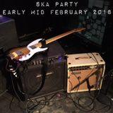 Ska Party Early Mid February 2018