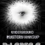 UNDERGROUND MYSTERY HANGUP - DJ GREG G