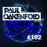 Planet Perfecto ft. Paul Oakenfold:  Radio Show 192