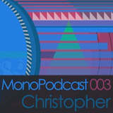 christopher - MonoPodcast 003 (01-29-09)