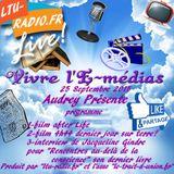 Vivre l'I-médias ( Audrey ) 25 Septembre 2015 Invitée Jacqueline Gindre