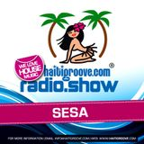 SESA (Syke'n'Sugarstarr) in the Mix (Haiti Groove Radioshow) November 2015